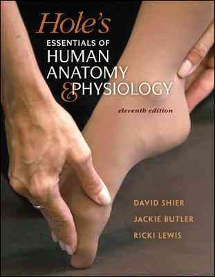 McGraw-Hill Science/Engineering/Math Hole's Essentials of Human Anatomy & Physiology [With Access Code] (11th Edition) by Shier, David/ Butler, Jackie/ Lewis, Ricki at Sears.com